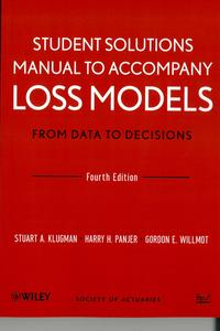 loss models from data to decisions 4th edition solution manual